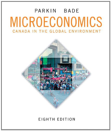 Test Bank For Microeconomics: Canada in the Global Environment, Eighth Edition with MyEconLab (8th Edition) 8th Edition