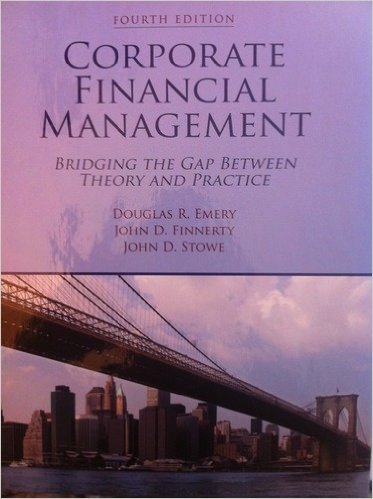 Test Bank For Corporate Financial Management: Bridging the Gap Between Theory and Practice, 4th Edition 4th Edition