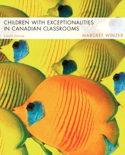 Test Bank For Children with Exceptionalities in Canadian Classrooms (8th Edition) 8th Edition
