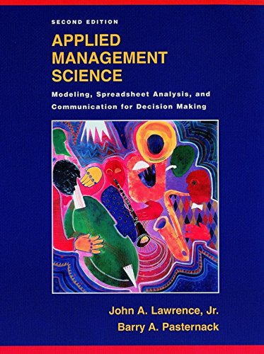 Test Bank For Applied Management Science: Modeling, Spreadsheet Analysis, and Communication for Decision Making, 2nd Edition 2nd Edition