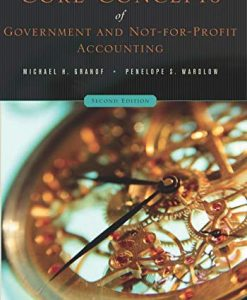 Test Bank For Core Concepts of Government and Not-For-Profit Accounting, 2nd Edition 2nd Edition