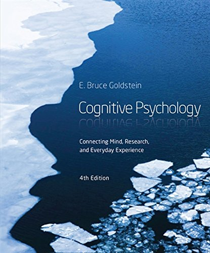 Test Bank For Cognitive Psychology: Connecting Mind, Research and Everyday Experience 4th Edition