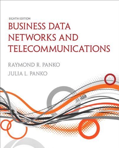 Test Bank For Business Data Networks and Telecommunications (8th Edition) (Pearson Custom Business Resources) 8th Edition