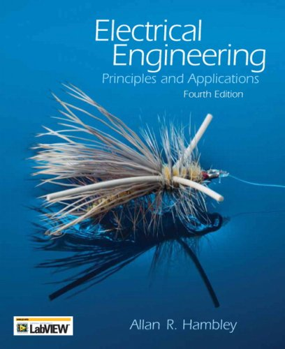 Test Bank For Electrical Engineering: Principles and Applications, 4th Edition 4th Edition