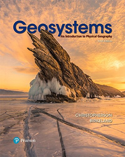 Test Bank For Geosystems: An Introduction to Physical Geography Plus Mastering Geography with Pearson eText — Package (10th Edition) 10th Edition