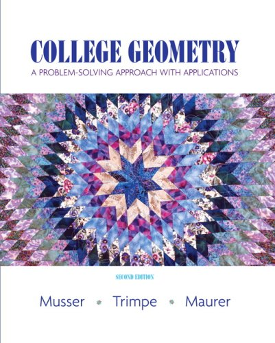 Test Bank For College Geometry: A Problem Solving Approach with Applications (2nd Edition) 2nd Edition