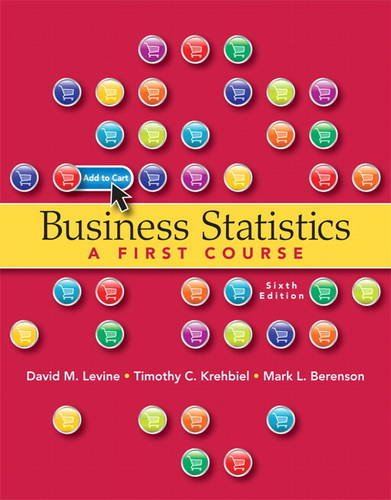 Test Bank For Business Statistics – A First Course, 6th Edition 6th Edition
