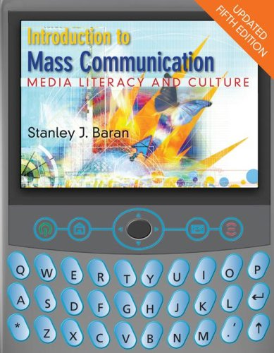 Test Bank For Introduction to Mass Communication: Media Literacy and Culture with Media World 2.0 DVD-ROM, Updated Fifth Edition 5th Edition