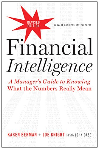 Test Bank For Financial Intelligence, Revised Edition: A Manager's Guide to Knowing What the Numbers Really Mean Revised Expanded Edition