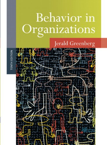 Test Bank For Behavior in Organizations (10th Edition) 10th Edition