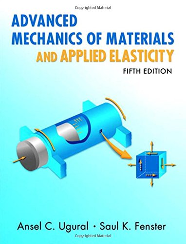 Test Bank For Advanced Mechanics of Materials and Applied Elasticity (5th Edition) (Prentice Hall International Series in the Physical and Chemical Engineering Sciences) 5th Edition