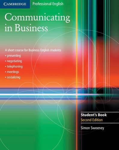 Test Bank For Communicating in Business: A Short Course for Business English Students, 2nd Edition (Cambridge Professional English) 2nd Edition