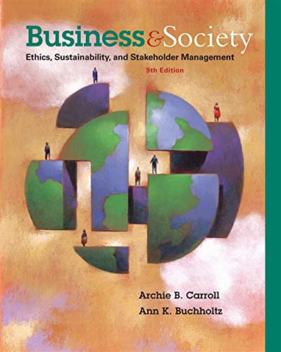 Test Bank For Business and Society: Ethics, Sustainability, and Stakeholder Management 9th Edition