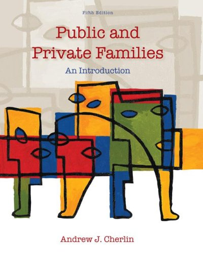 Test Bank For Public and Private Families: An Introduction 5th Edition