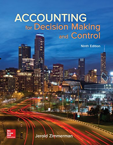 Test Bank For Accounting for Decision Making and Control 9th Edition