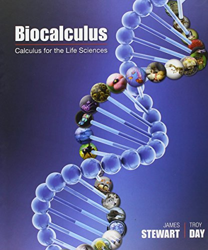 Test Bank For Bundle: Biocalculus: Calculus for Life Sciences + WebAssign Printed for Stewart/Day's Biocalculus: Calculus, Probability, and Statistics for the Life Sciences, 1st Edition, Multi-Term 1st Edition