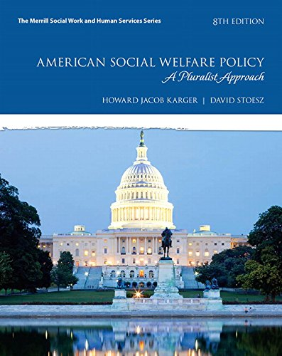 Test Bank For American Social Welfare Policy: A Pluralist Approach, with Enhanced Pearson eText — Access Card Package (8th Edition) (What's New in Social Work) 8th Edition