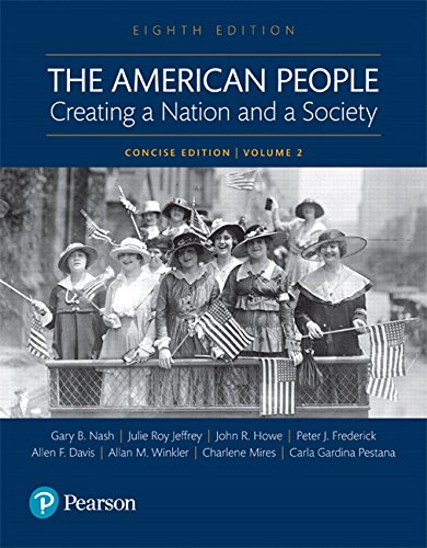 Test Bank For The American People: Creating a Nation and a Society: Concise Edition, Volume 2 (8th Edition) 8th Edition
