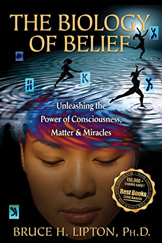 Test Bank For Biology of Belief Unleashing the Power of Consciousness, Matter, and Miracles