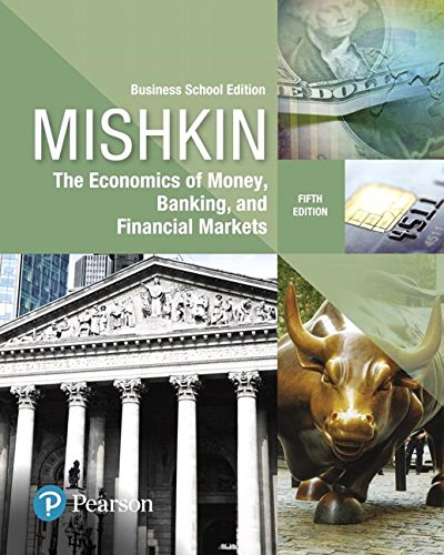 Test Bank For Economics of Money, Banking and Financial Markets, The, Business School Edition (5th Edition) (What's New in Economics) 5th Edition