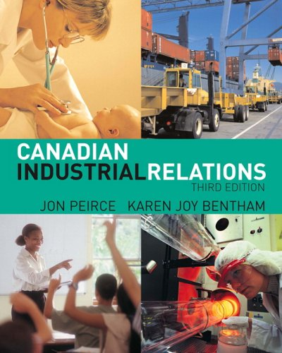 Test Bank For Canadian Industrial Relations (3rd Edition) 3rd Edition