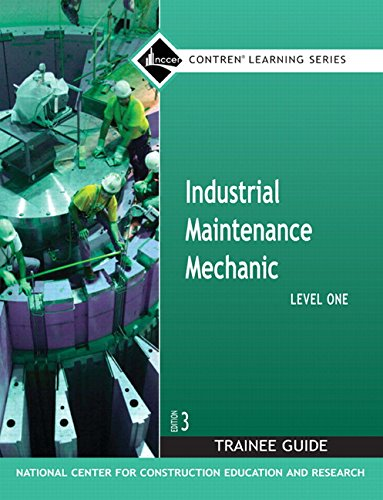 Test Bank For Industrial Maintenance Mechanic Level 1 Trainee Guide, Paperback (3rd Edition) (Contren Learning) 2nd Edition
