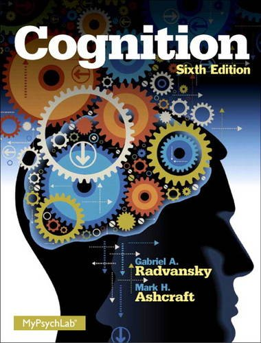 Test Bank For Cognition (6th Edition) 6th Edition