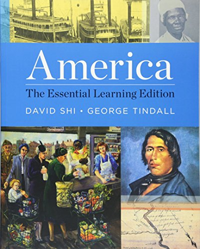 Test Bank For America: The Essential Learning Edition (Vol. One-Volume) 1st Edition