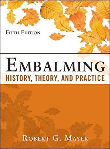 Test Bank For Embalming: History, Theory, and Practice, Fifth Edition 5th Edition