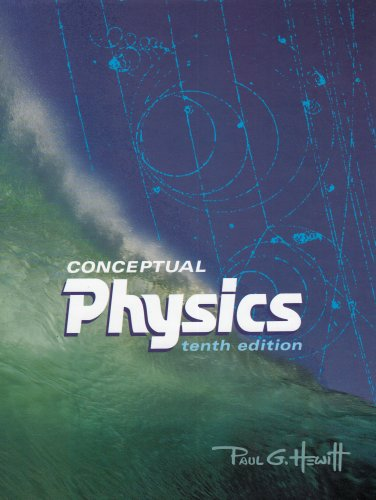 Test Bank For Conceptual Physics, 10th Edition 10th Edition