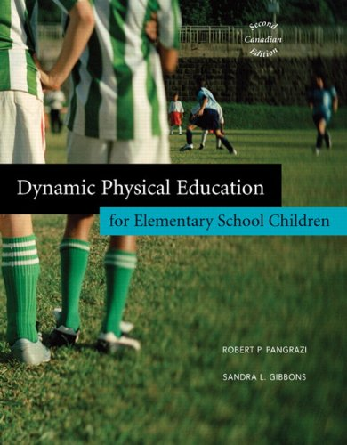 Test Bank For Dynamic Physical Education for Elementary School Children, Second Canadian Edition (2nd Edition) 2nd Edition