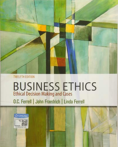 Test Bank For Business Ethics: Ethical Decision Making & Cases 12th Edition