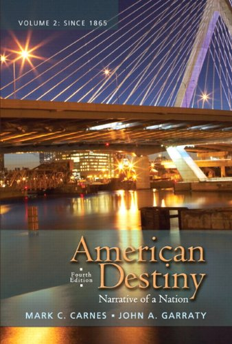 Test Bank For American Destiny: Narrative of a Nation, Volume 2 (4th Edition) 4th Edition