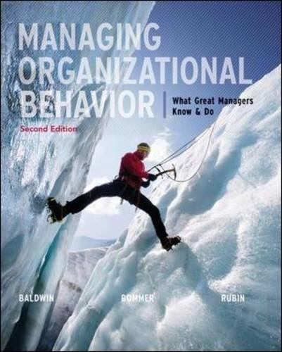 Test Bank For Managing Organizational Behavior: What Great Managers Know and Do 2nd Edition