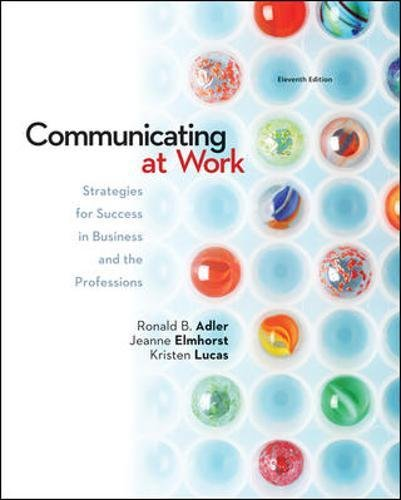 Test Bank For Communicating at Work: Strategies for Success in Business and the Professions 11th Edition