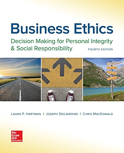 Test Bank For Business Ethics: Decision Making for Personal Integrity & Social Responsibility 4th Edition