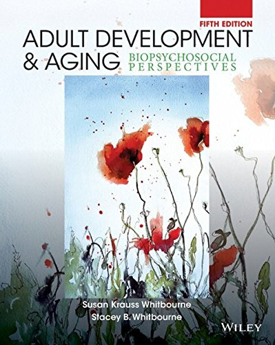 Test Bank For Adult Development and Aging: Biopsychosocial Perspectives 5th Edition