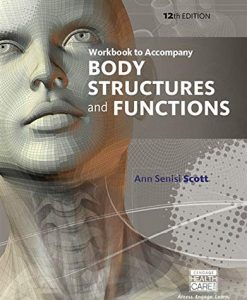 Test Bank For Workbook for Scott/Fong's Body Structures and Functions, 12th 12th Edition