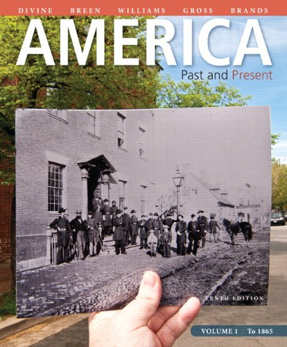 Test Bank For America: Past and Present, Volume 1 (10th Edition) 10th Edition