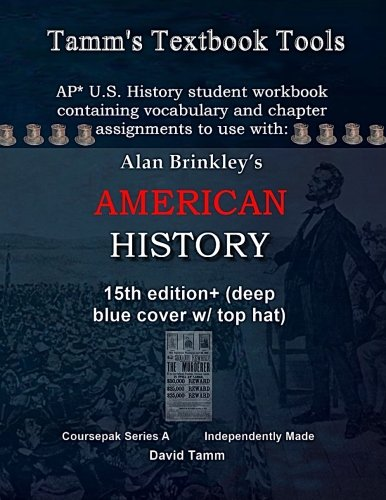 Test Bank For Brinkley's American History 15th Edition+ Student Workbook (AP* Edition): Daily assignments tailor-made to the Brinkley text and course redesign (Tamm's Textbook Tools) Student Workbook Edition