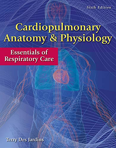 Test Bank For Cardiopulmonary Anatomy & Physiology: Essentials of Respiratory Care 6th Edition