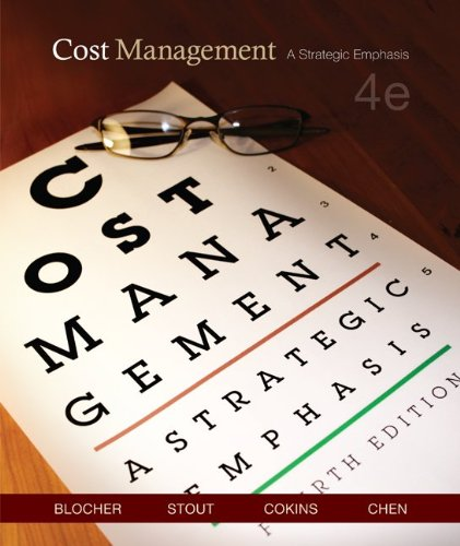 Test Bank For Cost Management: A Strategic Emphasis (4th Edition) 4th Edition