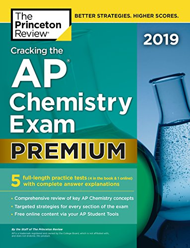 Test Bank For Cracking the AP Chemistry Exam 2019, Premium Edition: 5 Practice Tests + Complete Content Review (College Test Preparation) Premium Edition