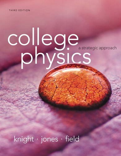 Test Bank For College Physics: A Strategic Approach (3rd Edition) 3rd Edition