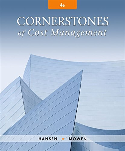 Test Bank For Cornerstones of Cost Management (Cornerstones Series) 4th Edition