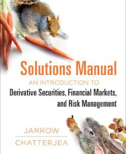 Test Bank For Solutions Manual: for: An Introduction to Derivative Securities, Financial Markets, and Risk Management 1st Edition