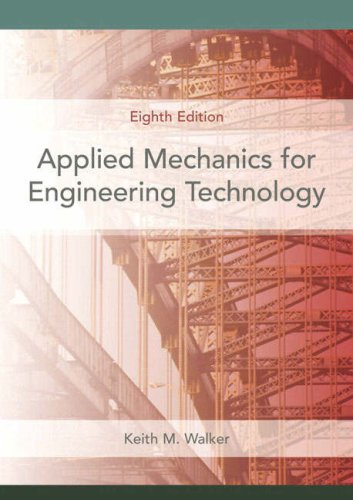 Test Bank For Applied Mechanics for Engineering Technology (8th Edition) 8th Edition