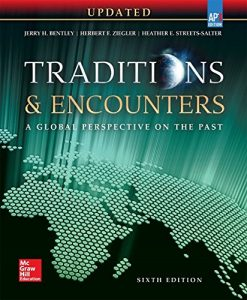Test Bank For Bentley, Traditions & Encounters: A Global Perspective on the Past UPDATED AP Edition, 2017, 6e, Student Edition (AP TRADITIONS & ENCOUNTERS (WORLD HISTORY)) 6th Edition