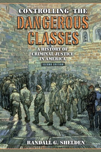 Test Bank For Controlling the Dangerous Classes: A History of Criminal Justice in America (2nd Edition) 2nd Edition