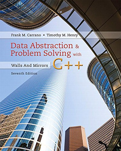 Test Bank For Data Abstraction & Problem Solving with C++: Walls and Mirrors (7th Edition) 7th Edition